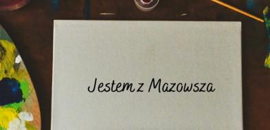 Konkurs: Jestem z Mazowsza -  jeszcze tylko dwa tygodnie na zgłoszenia-57430