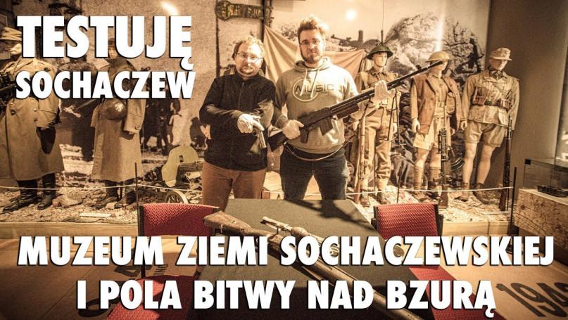 Testuję Sochaczew - Muzeum Ziemi Sochaczewskiej i